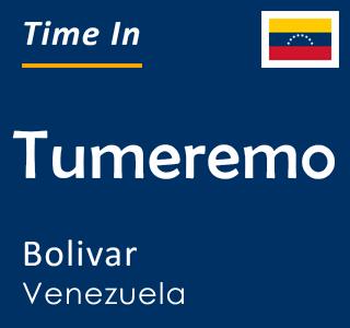 Current time in Tumeremo, Bolivar, Venezuela