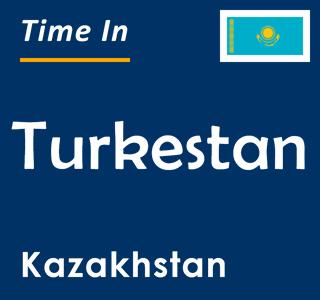 Current time in Turkestan, Kazakhstan