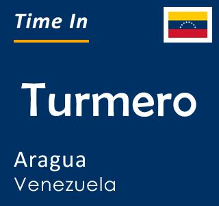 Current time in Turmero, Aragua, Venezuela