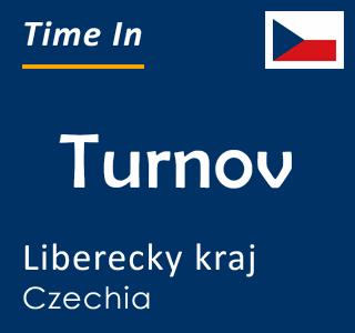 Current time in Turnov, Liberecky kraj, Czechia