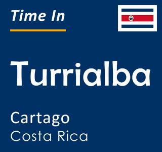 Current time in Turrialba, Cartago, Costa Rica