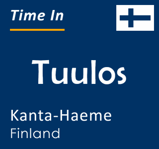Current time in Tuulos, Kanta-Haeme, Finland