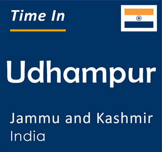 Current time in Udhampur, Jammu and Kashmir, India