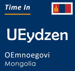 Current time in UEydzen, OEmnoegovi, Mongolia
