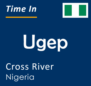 Current time in Ugep, Cross River, Nigeria