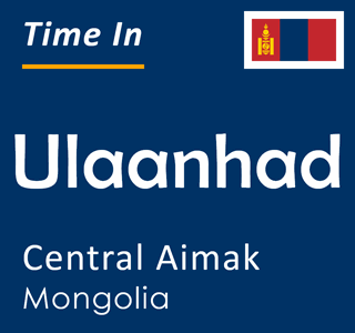 Current time in Ulaanhad, Central Aimak, Mongolia
