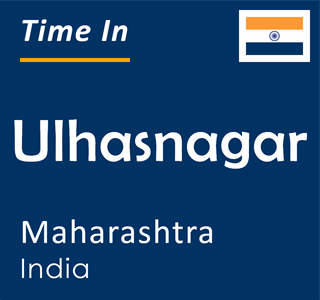 Current time in Ulhasnagar, Maharashtra, India
