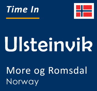 Current time in Ulsteinvik, More og Romsdal, Norway