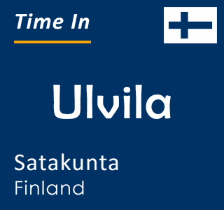 Current time in Ulvila, Satakunta, Finland