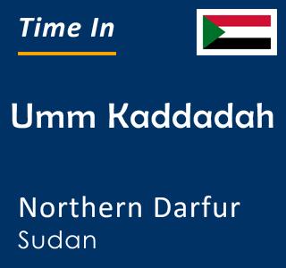 Current time in Umm Kaddadah, Northern Darfur, Sudan