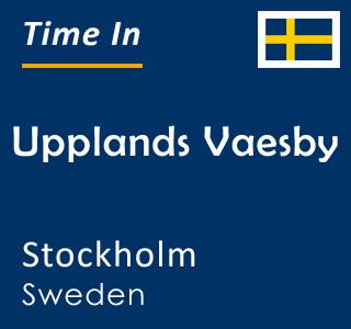 Current time in Upplands Vaesby, Stockholm, Sweden