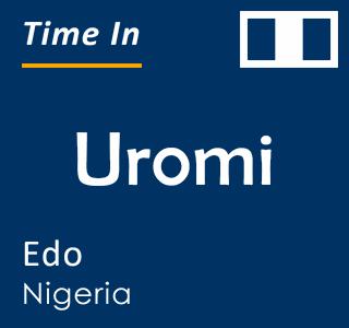 Current time in Uromi, Edo, Nigeria