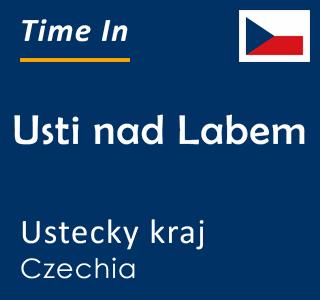 Current time in Usti nad Labem, Ustecky kraj, Czechia