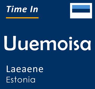 Current time in Uuemoisa, Laeaene, Estonia
