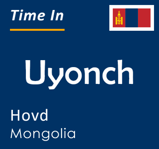 Current time in Uyonch, Hovd, Mongolia