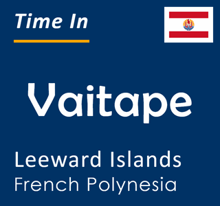 Current time in Vaitape, Leeward Islands, French Polynesia