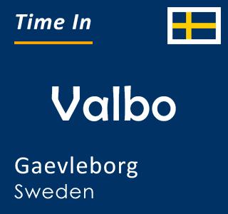 Current time in Valbo, Gaevleborg, Sweden