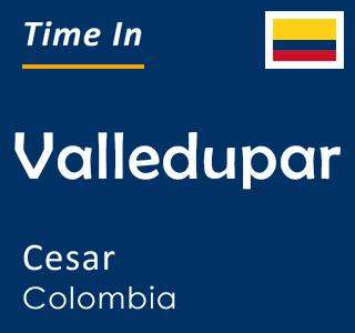 Current time in Valledupar, Cesar, Colombia
