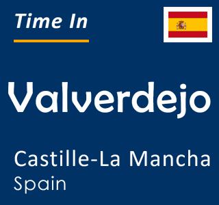 Current time in Valverdejo, Castille-La Mancha, Spain
