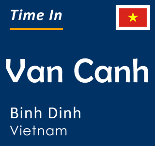 Current time in Van Canh, Binh Dinh, Vietnam