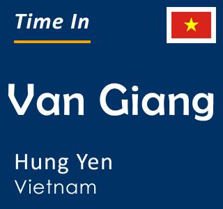 Current time in Van Giang, Hung Yen, Vietnam