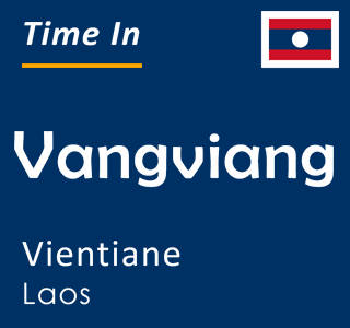 Current time in Vangviang, Vientiane, Laos