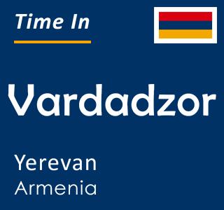 Current time in Vardadzor, Yerevan, Armenia