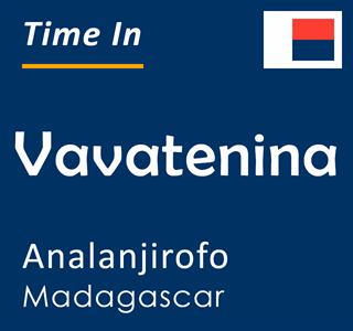 Current time in Vavatenina, Analanjirofo, Madagascar