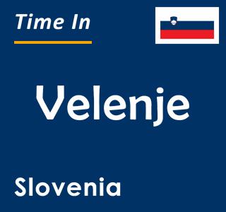 Current time in Velenje, Slovenia