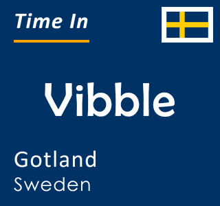Current time in Vibble, Gotland, Sweden