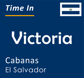 Current time in Victoria, Cabanas, El Salvador