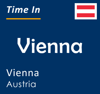 Current time in Vienna, Vienna, Austria