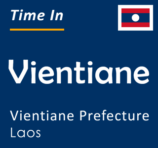 Current time in Vientiane, Vientiane Prefecture, Laos
