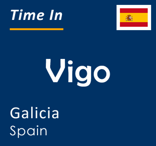 Current time in Vigo, Galicia, Spain