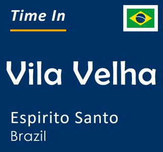 Current time in Vila Velha, Espirito Santo, Brazil