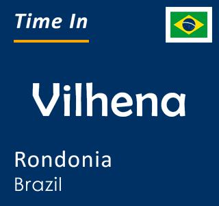 Current time in Vilhena, Rondonia, Brazil