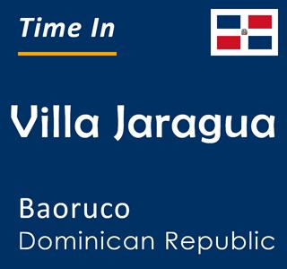 Current time in Villa Jaragua, Baoruco, Dominican Republic