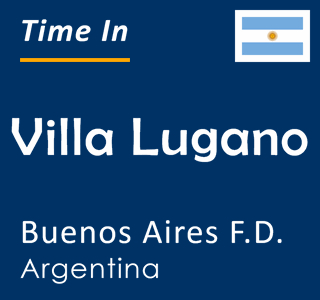Current time in Villa Lugano, Buenos Aires F.D., Argentina