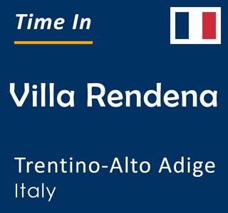 Current time in Villa Rendena, Trentino-Alto Adige, Italy