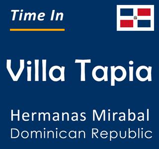 Current time in Villa Tapia, Hermanas Mirabal, Dominican Republic