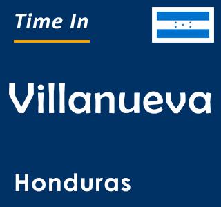Current time in Villanueva, Honduras