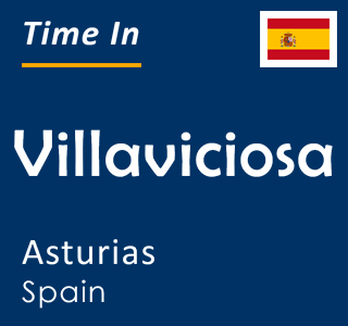 Current time in Villaviciosa, Asturias, Spain