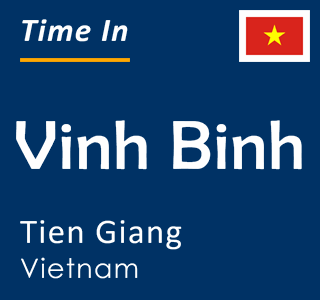 Current time in Vinh Binh, Tien Giang, Vietnam