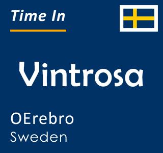 Current time in Vintrosa, OErebro, Sweden