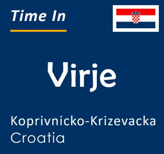 Current time in Virje, Koprivnicko-Krizevacka, Croatia