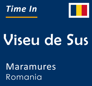 Current time in Viseu de Sus, Maramures, Romania