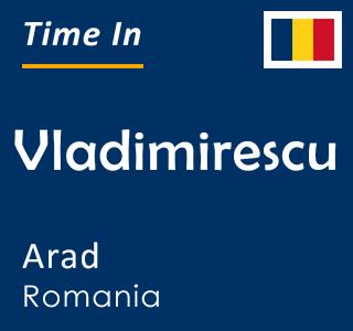 Current time in Vladimirescu, Arad, Romania