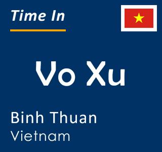 Current time in Vo Xu, Binh Thuan, Vietnam