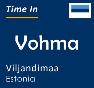 Current time in Vohma, Viljandimaa, Estonia