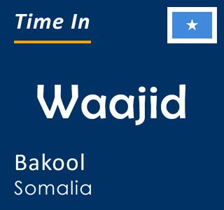 Current time in Waajid, Bakool, Somalia